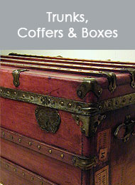 click here to view a list of our Trunks, Coffers and Boxes...